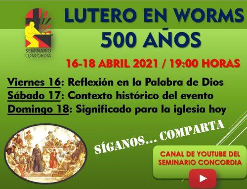 LUTERO EN WORMS – 500 Años